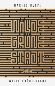 """""""Wilde grüne Stadt"""" ist im Kölner DuMont Buchverlag erschienen. 400 Seiten. 24 Euro. ISBN 978-3832183677"""