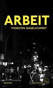 """""""Arbeit"""" erschien 2020 bei S. Fischer und liegt bereits in 3. Auflage vor. 336 Seiten. 22 Euro. ISBN 978-3103974119"""