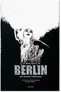 """""""Es wird Nacht im Berlin der Wilden Zwanziger"""" von Robert Nippoldt und Boris Pofalla erschien im Kölner Taschen Verlag. 224 Seiten. Gebundene, großformatige Ausgabe. 50 Euro. ISBN 978-3836563192"""
