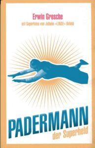 Erwin Grosche: Padermann.Paderborn: lektora. 164 Seiten. 13,90. ISBN 978-3-9546-1165-2