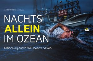 """André Wiersig mit Erik Eggers """"Nachts allein im Ozean. Mein Weg durch die Ocean's Seven."""" Verlag Eriks Buchregal, Kellinghusen, 160 Seiten, 21x28cm, Hardcover mit vielen Fotos 19,90 Euro ISBN: 978-3-9818798-2-7"""